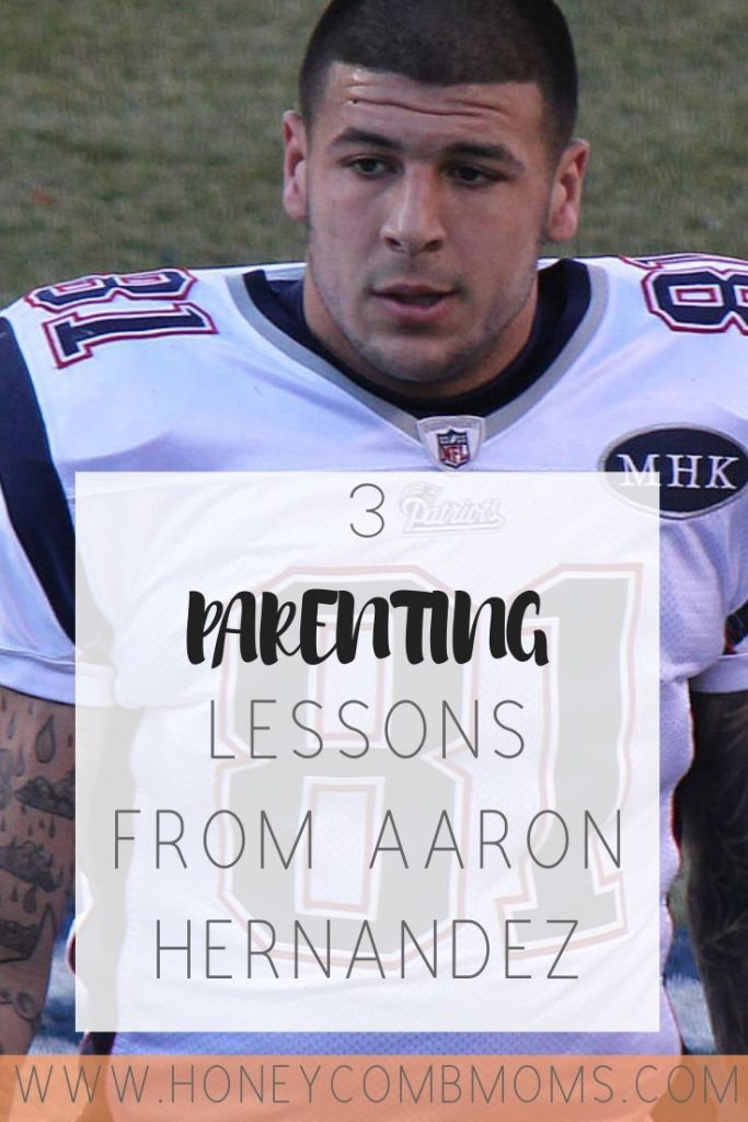 parenting lessons I learned from Aaron Hernandez | Honeycomb Moms | Parenting is not easy, but we often get the best parenting lessons from the most unusual places. The Netflix docuseries on Aaron Hernandez was one of those.